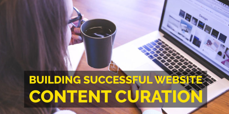 How to Build Your Website Empire Using Effective Content Curation Strategy