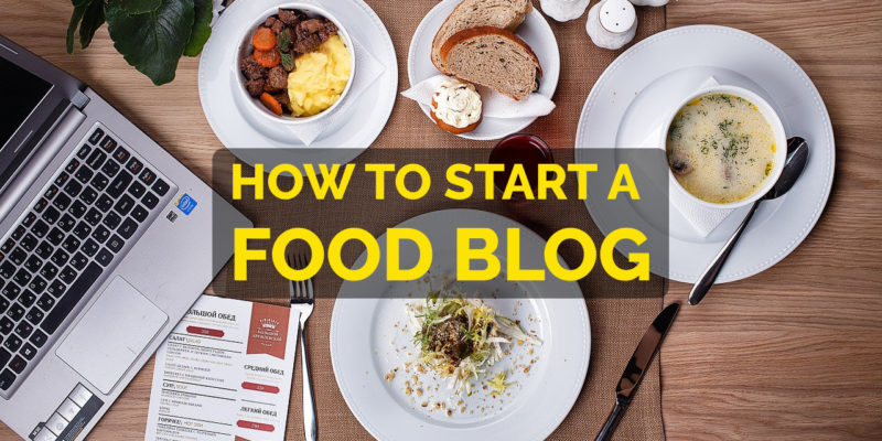 How to Start a Food Blog that Earns Money? (Secret Recipe)