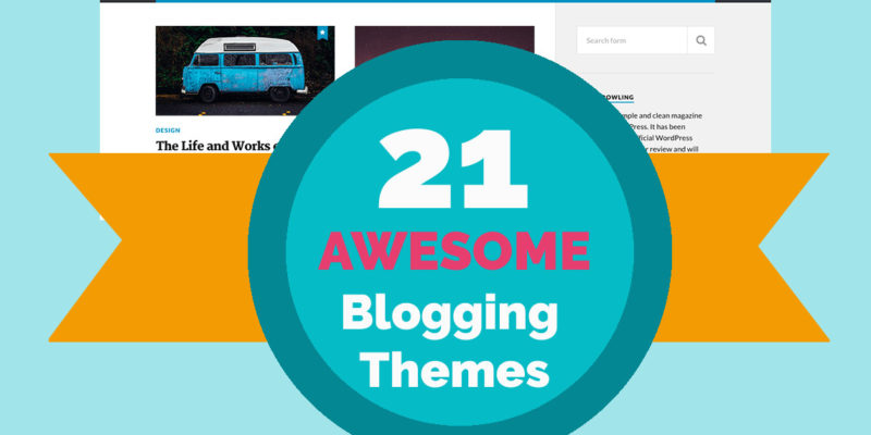 21 Awesome #Free Blogging Themes for Your WordPress Blogs in 2017